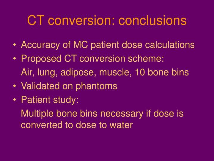CT conversion: conclusions