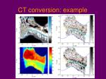 ct conversion example