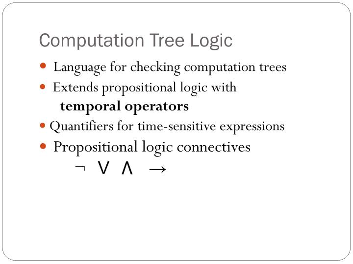 Computation Tree Logic