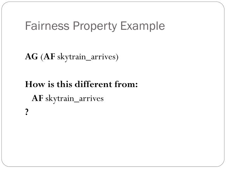 Fairness Property Example