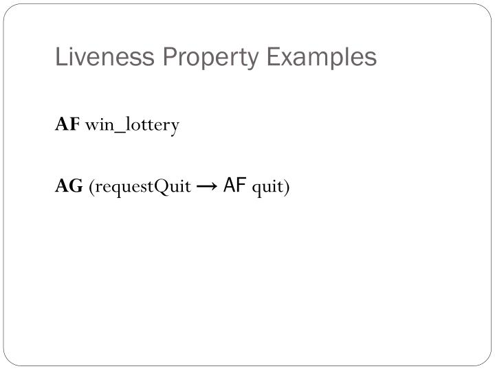 Liveness Property Examples