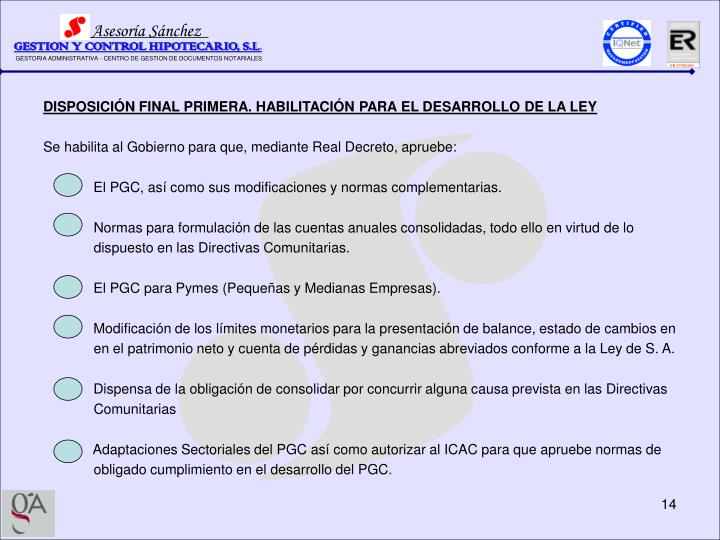 DISPOSICIÓN FINAL PRIMERA. HABILITACIÓN PARA EL DESARROLLO DE LA LEY