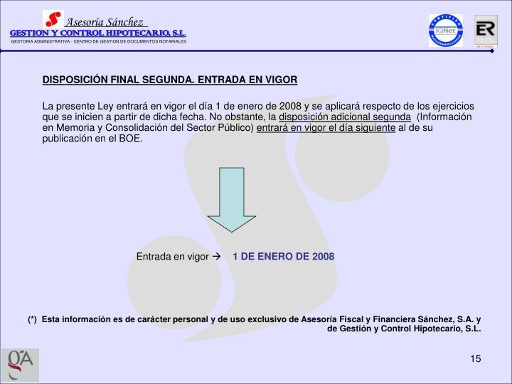 DISPOSICIÓN FINAL SEGUNDA. ENTRADA EN VIGOR