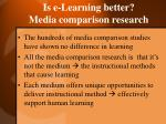 is e learning better media comparison research