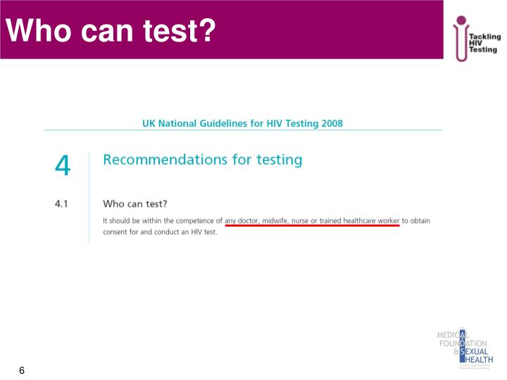 Who can test?