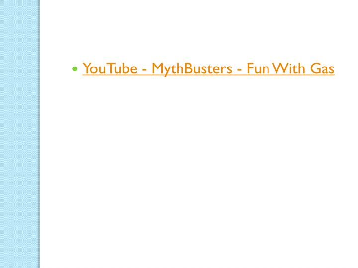 YouTube - MythBusters - Fun With Gas