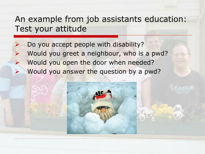 An example from job assistants education: