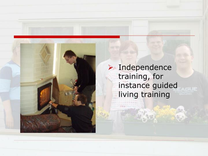 Independence training, for instance guided living training