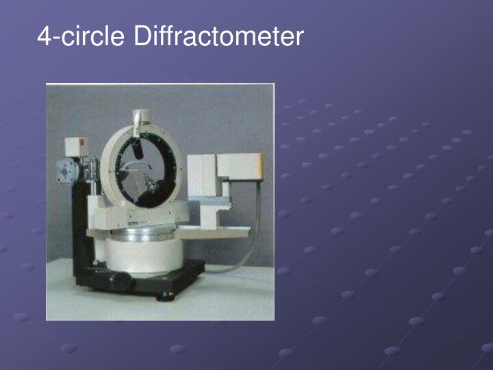 4-circle Diffractometer