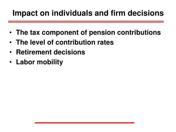 Impact on individuals and firm decisions