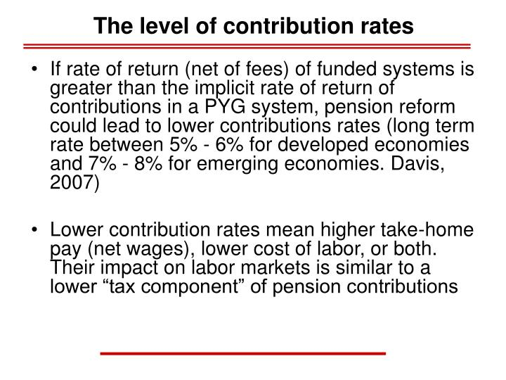 The level of contribution rates