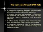 the main objectives of kmm noe
