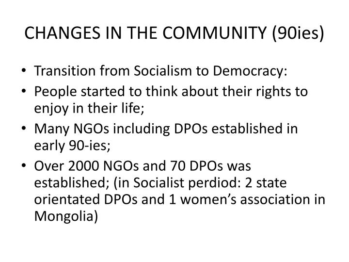 CHANGES IN THE COMMUNITY (90ies)