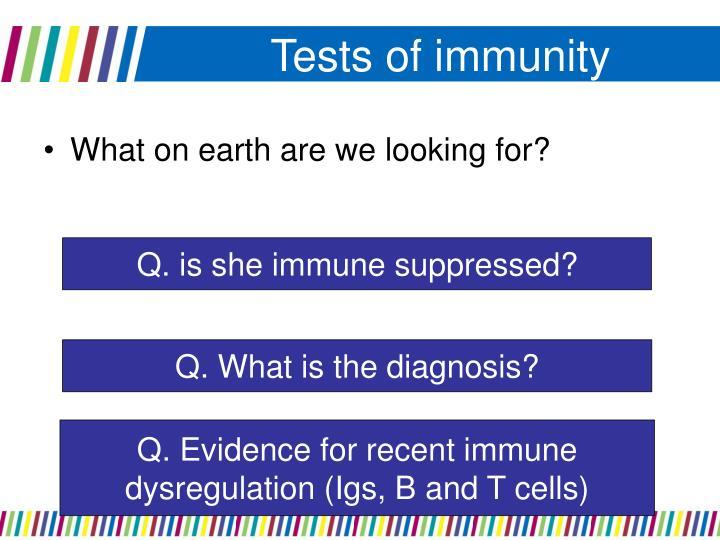 Tests of immunity