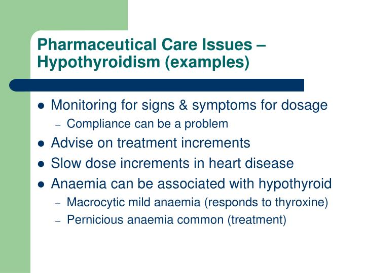 Pharmaceutical Care Issues – Hypothyroidism (examples)