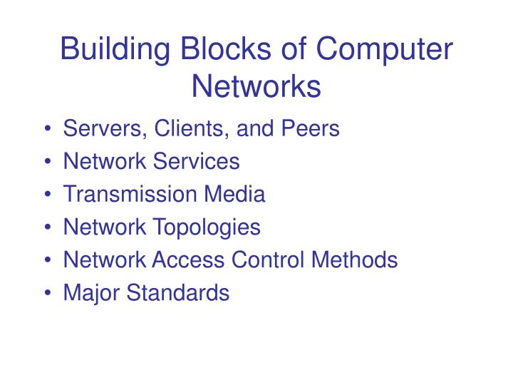 Building Blocks of Computer Networks