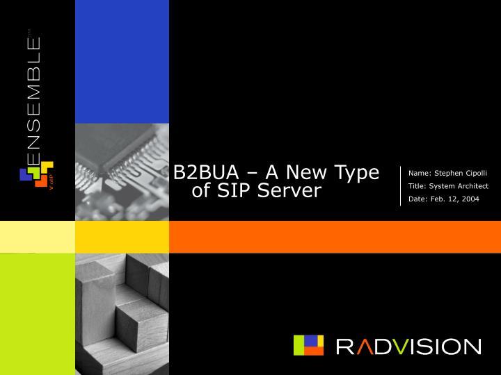B2BUA – A New Type of SIP Server