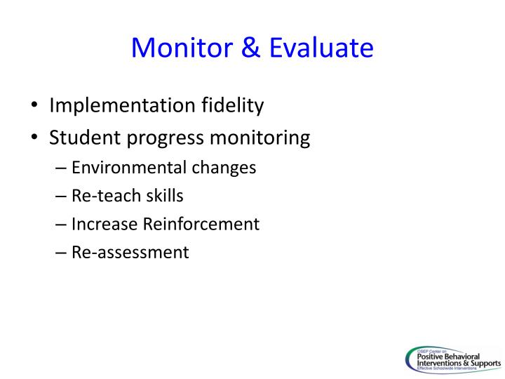 Monitor & Evaluate