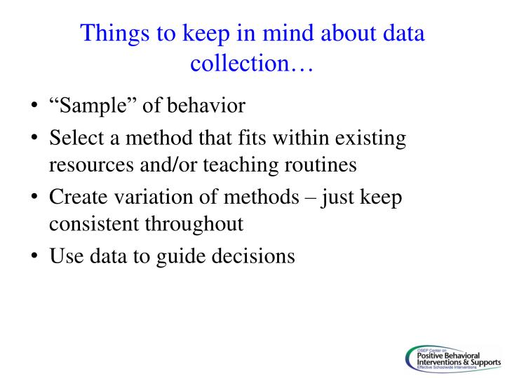 Things to keep in mind about data collection…