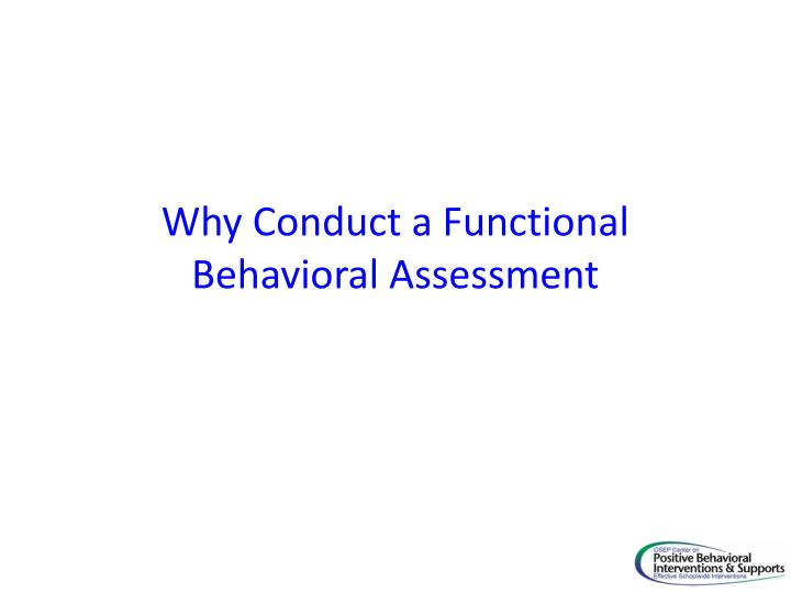 Why Conduct a Functional Behavioral Assessment