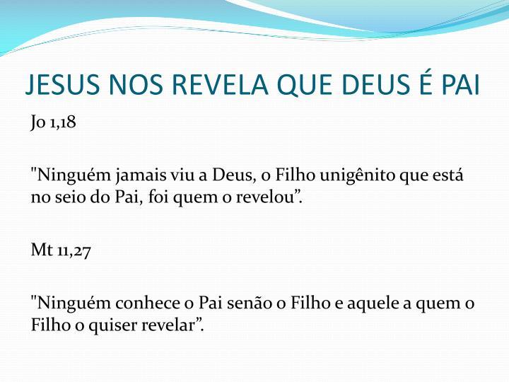 JESUS NOS REVELA QUE DEUS É PAI