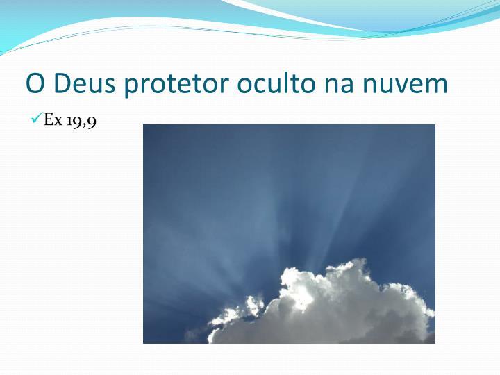 O Deus protetor oculto na nuvem