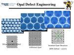 opal defect engineering