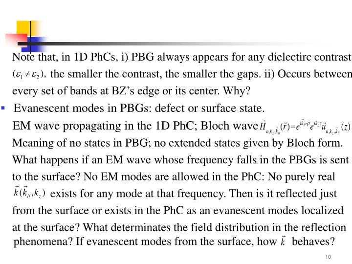 Note that, in 1D PhCs, i) PBG always appears for any dielectirc contrast