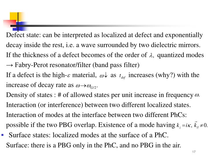 Defect state: can be interpreted as localized at defect and exponentially