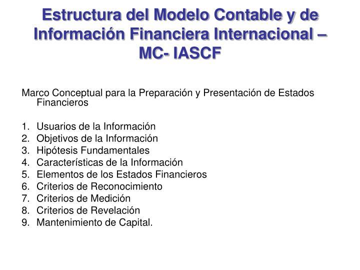 Estructura del Modelo Contable y de Información Financiera Internacional – MC- IASCF