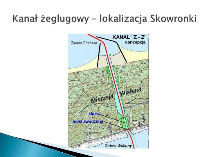 Kanał żeglugowy – lokalizacja Skowronki