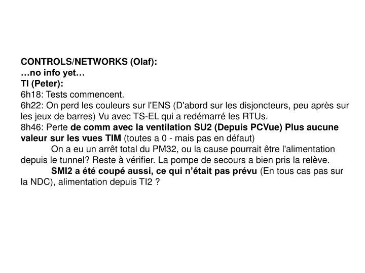 CONTROLS/NETWORKS (Olaf):