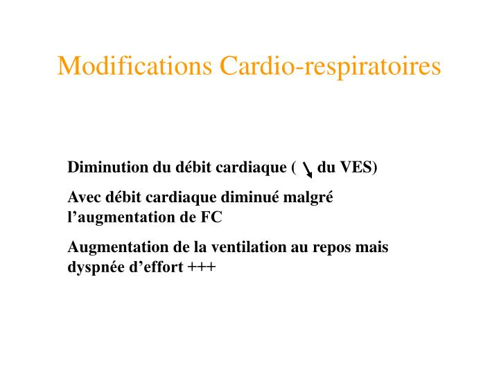Modifications Cardio-respiratoires