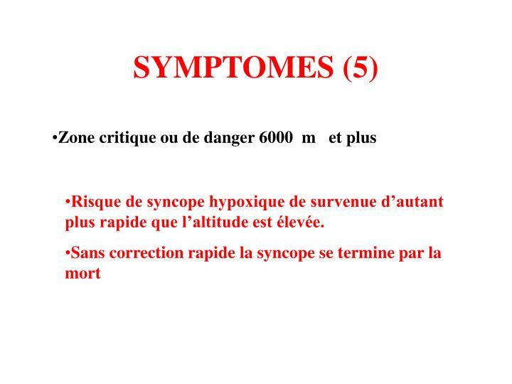 SYMPTOMES (5)