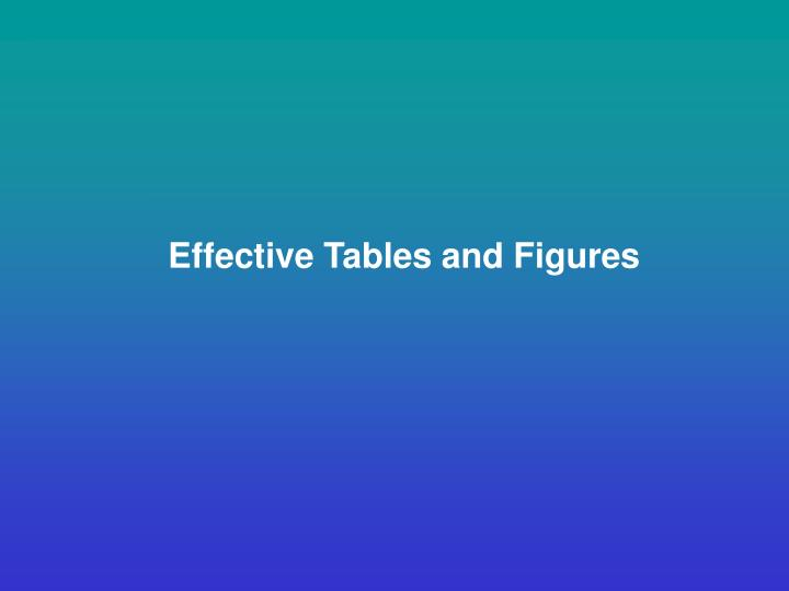 Effective Tables and Figures