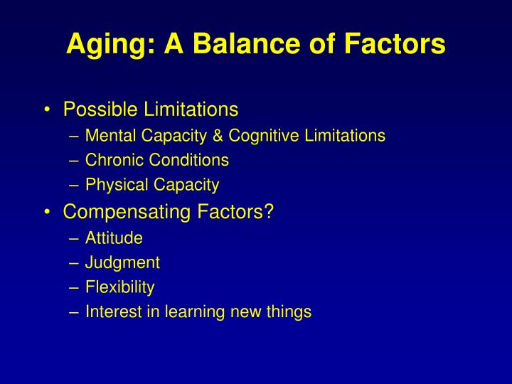 Aging: A Balance of Factors