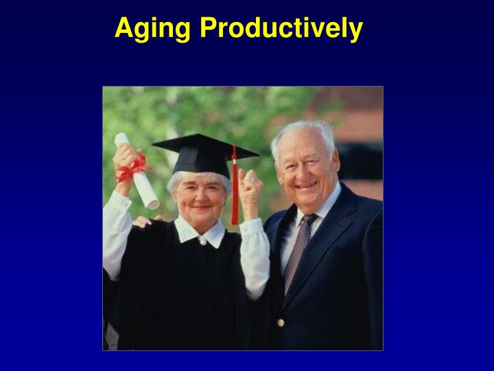 Aging Productively