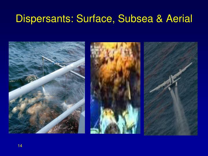 Dispersants: Surface, Subsea & Aerial