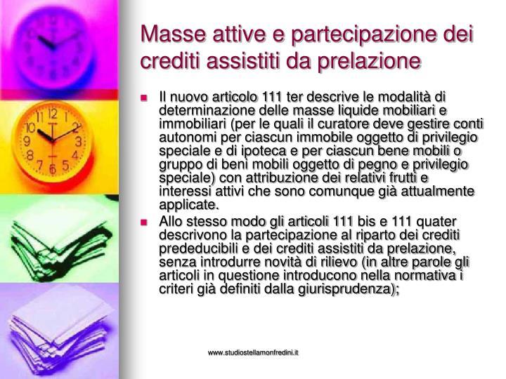 Masse attive e partecipazione dei crediti assistiti da prelazione