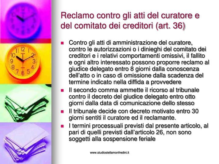 Reclamo contro gli atti del curatore e del comitato dei creditori (art. 36)