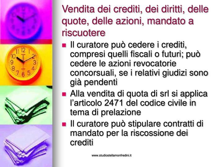 Vendita dei crediti, dei diritti, delle quote, delle azioni, mandato a riscuotere