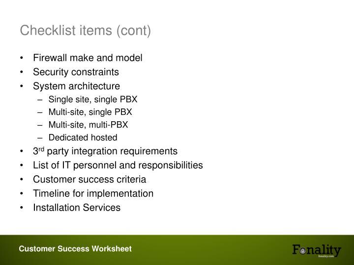 Checklist items (cont)