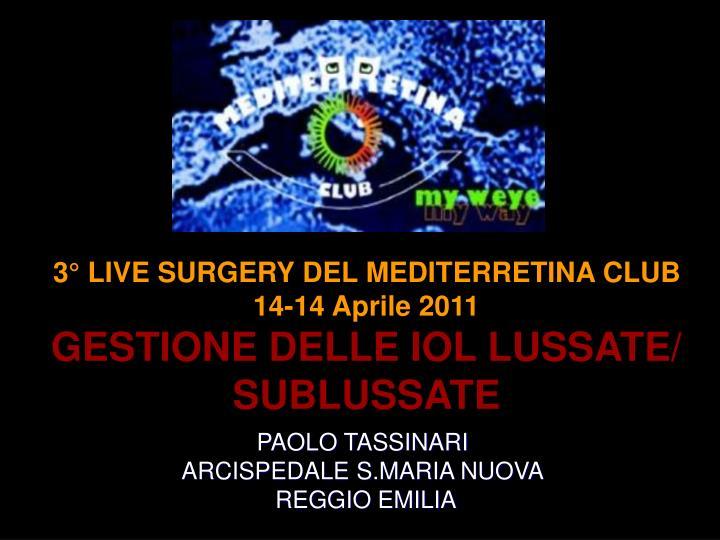 3° LIVE SURGERY DEL MEDITERRETINA CLUB
