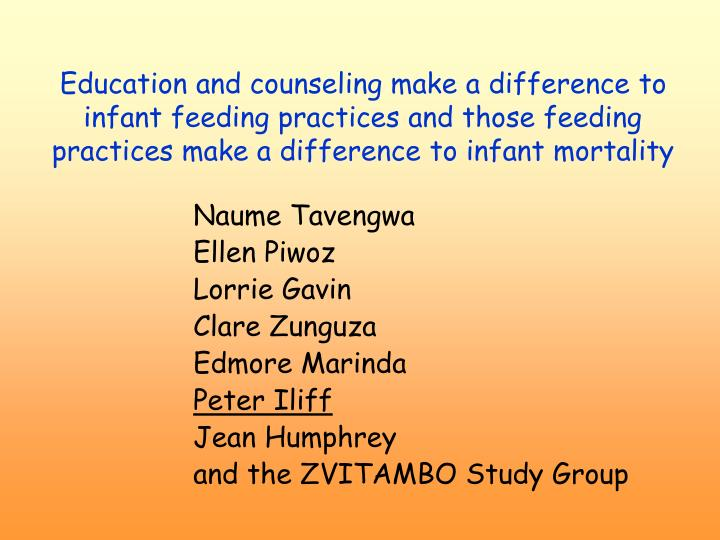 Education and counseling make a difference to infant feeding practices and those feeding practices make a difference to infant mortality