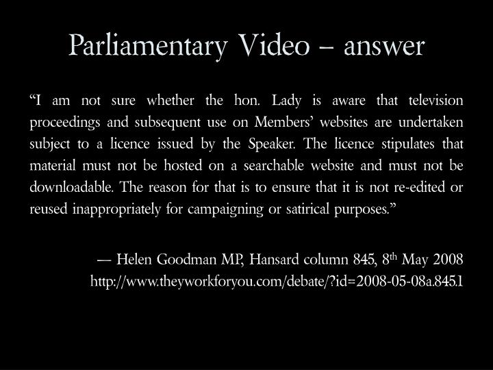 Parliamentary Video – answer
