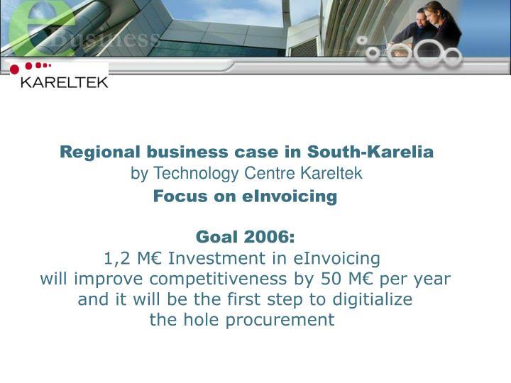 Regional business case in South-Karelia