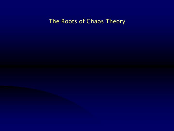 The Roots of Chaos Theory