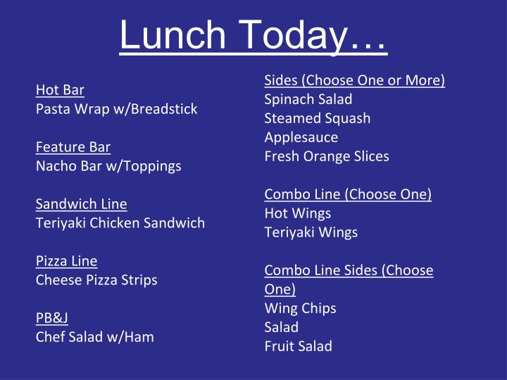 Lunch Today…