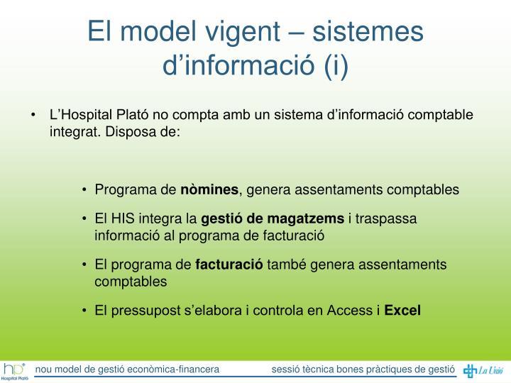 El model vigent – sistemes d'informació (i)