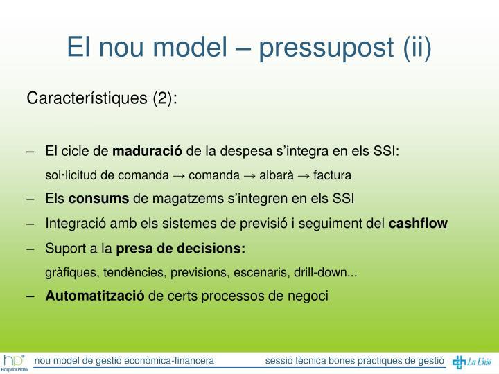 El nou model – pressupost (ii)